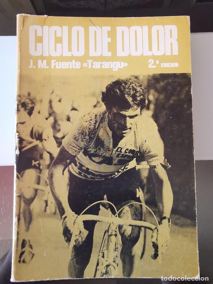 LIBRO CICLISMO CICLO DE DOLOR J.M. TARANGU 2ª EDICION VUELTA CICLISTA (Coleccionismo Deportivo - Libros de Ciclismo)