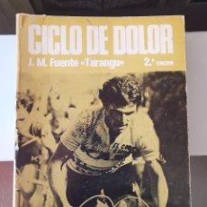 Coleccionismo deportivo: LIBRO CICLISMO CICLO DE DOLOR J.M. TARANGU 2ª EDICION VUELTA CICLISTA. Lote 219374277