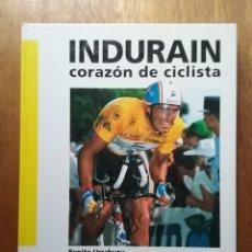 Coleccionismo deportivo: INDURAIN CORAZON DE CICLISTA, BENITO URRABURU, CICLISMO A FONDO, 1993. Lote 221377547