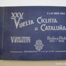 Coleccionismo deportivo: CICLISMO-XXV VUELTA CICLISTA A CATALUÑA-AÑO 1945-GRAN PREMIO PIRELLI-UD SANS-VER FOTOS-(K-728). Lote 221609837