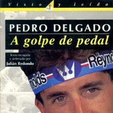 Coleccionismo deportivo: A GOLPE DE PEDAL. PEDRO DELGADO. Lote 222251290