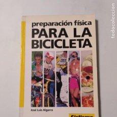 Coleccionismo deportivo: PREPARACIÓN FÍSICA PARA LA BICICLETA. JOSÉ LUIS ALGARRA. CICLISMO A FONDO. TDK554. Lote 222578518