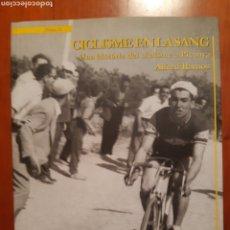 Collezionismo sportivo: EL CICLISME EN LA SANG - UNA HISTORIA DEL CICLISME A PICANYA (ALFRED RAMOS). Lote 223633993