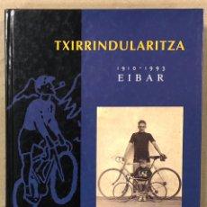 Coleccionismo deportivo: TXIRRINDULARITZA EIBAR (1910 - 1993). JUANJO SEBASTIÁN - BEGOÑA AZPIRI. CLUB CICLISTA EIBARRES 1994.. Lote 224307368
