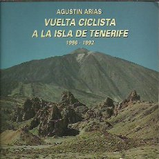 Coleccionismo deportivo: AGUSTIN ARIAS-VUELTA CICLISTA A LA ISLA DE TENERIFE 1956-1992. Lote 226895955