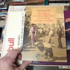 Coleccionismo deportivo: MALLORCA, LOS MALLORQUINES Y LA VUELTA CICLISTA A ESPAÑA . BERNARDO COMAS .MATEO FLAQUER. 1991. Lote 234462310