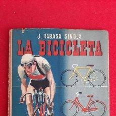 Coleccionismo deportivo: LIBRO CICLIMO LA BICICLETA J RABASA SINGLA 1947 ORIGINAL. Lote 234662985
