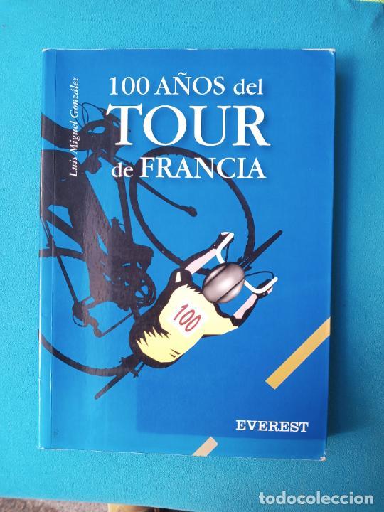 100 AÑOS DEL TOUR DE FRANCIA - LUIS MIGUEL GONZALEZ (Coleccionismo Deportivo - Libros de Ciclismo)