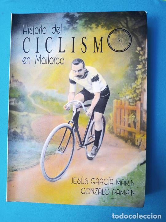 HISTORIA DEL CICLISMO EN MALLORCA - JESÚS GARCIA Y GONZALO PAPÍN (Coleccionismo Deportivo - Libros de Ciclismo)