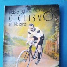 Coleccionismo deportivo: HISTORIA DEL CICLISMO EN MALLORCA - JESÚS GARCIA Y GONZALO PAPÍN. Lote 235281115