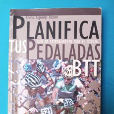 Coleccionismo deportivo: PLANIFICA TUS PEDALADAS - CHEMA ARGUEDAS. Lote 235723590