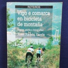 Coleccionismo deportivo: VIGO E COMARCA EN BICICLETA DE MONTAÑA. XOSÉ RAMÓN VARELA. ROTEIROS. Lote 240646170