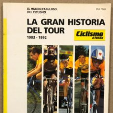 Colecionismo desportivo: LA GRAN HISTORIA DEL TOUR DE FRANCIA (1903 - 1992). EL MUNDO FABULOSO DEL CICLISMO.. Lote 242351555