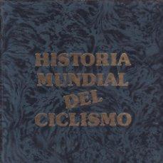 Coleccionismo deportivo: HISTORIA MUNDIAL DE CICLISMO - 1761 / 1988 - EDITORIAL UNIVERSO 1989. Lote 244486315