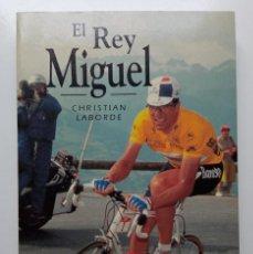 Coleccionismo deportivo: MIGUEL INDURAIN CICLISMO LIBRO EL REY MIGUEL TOUR FRANCE. Lote 244721485