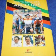 Coleccionismo deportivo: HISTORIAS DEL ARCO IRIS - JUAN CARLOS MOLERO - UNIPUBLIC. Lote 244744730