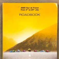 Coleccionismo deportivo: 92º TOUR DE FRANCE 2005 ROADBOOK. LIBRO OFICIAL DE RUTA TOUR DE FRANCIA 2005.. Lote 246700105