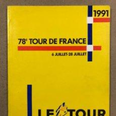 Coleccionismo deportivo: 78° TOUR DE FRANCE 1991. LIBRO OFICIAL DE RUTA TOUR DE FRANCIA 1991.. Lote 246706410