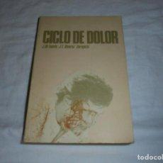 Coleccionismo deportivo: CICLO DE DOLOR.J.M.FUENTE,-J.L.ALVAREZ ZARAGOZA.OVIEDO 1977.-1ª EDICION. Lote 252212215
