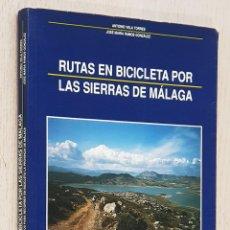Coleccionismo deportivo: RUTAS EN BICICLETA POR LAS SIERRAS DE MÁLAGA - VELA TORRES, ANTONIO - RAMOS GONZÁLEZ, JOSÉ MARÍA. Lote 254118010
