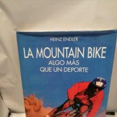 Coleccionismo deportivo: LA MOUNTAIN BIKE: ALGO MÁS QUE UN DEPORTE. Lote 254133345