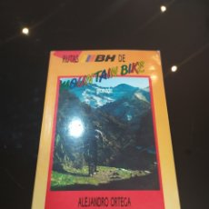 Coleccionismo deportivo: RUTAS BH DE MOUNTAIN BIKE (GRANADA). ALEJANDRO ORTEGA. Lote 254337490