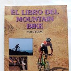 Coleccionismo deportivo: EL LIBRO DEL MOUNTAIN BIKE. PABLO BUENO.. Lote 256067270