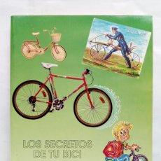 Coleccionismo deportivo: LOS SECRETOS DE TU BICI. MIGUEL OLLER Y ANDRÉS ALCOLEA.. Lote 256085165