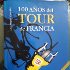 Coleccionismo deportivo: 100 AÑOS DEL TOUR DE FRANCIA. LUIS MIGUEL GONZALEZ.. Lote 259062415