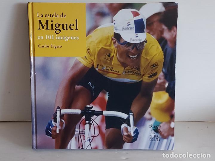 LA ESTELA DE MIGUEL EN 101 IMÁGENES / CARLOS TIGERO / ED: CULTURA CICLISTA-2018 / COMO NUEVO (Coleccionismo Deportivo - Libros de Ciclismo)