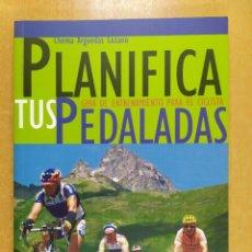 Colecionismo desportivo: PLANIFICA TUS PEDALADAS / CHEMA ARGUEDAS LOZANO / 2008. Lote 264227096