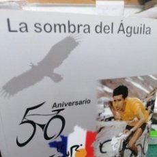 Colecionismo desportivo: LA SOMBRA DEL ÁGUILA. 50 ANIVERSARIO PRIMERA VICTORIA F. M. BAHAMONTES. TOUR DE FRANCIA 1959-2009. Lote 264760174