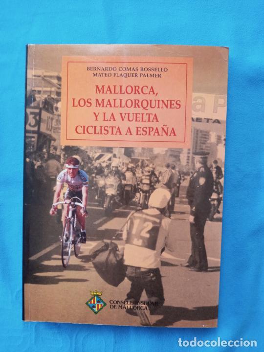 MALLORCA, LOS MALLORQUINES Y LA VUELTA CICLISTA A ESPAÑA - BERNARDO COMAS Y MATEO FLAQUER (Coleccionismo Deportivo - Libros de Ciclismo)