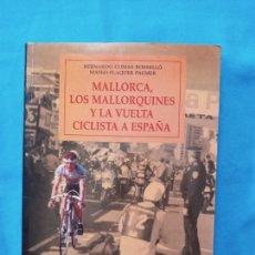 Coleccionismo deportivo: MALLORCA, LOS MALLORQUINES Y LA VUELTA CICLISTA A ESPAÑA - BERNARDO COMAS Y MATEO FLAQUER. Lote 265187354