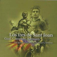 Coleccionismo deportivo: LOS TRES DE SANT JOAN. GUAL, COMPANY, KARMANY. TRES GRANDES CICLISTAS DE LOS TIEMPOS HEROICOS. Lote 269097568