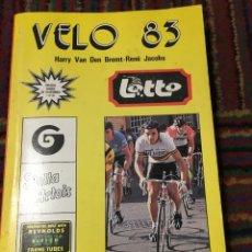 Coleccionismo deportivo: VÉLO 83 - HARRY VAN DEN BREMT & RENÉ JACOB ANUARIO CICLISTA. Lote 270213733