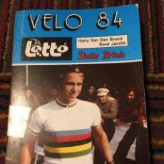 Coleccionismo deportivo: VÉLO 84- HARRY VAN DEN BREMT & RENÉ JACOB ANUARIO CICLISTA LOTTO. Lote 270213858