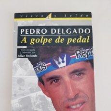 Coleccionismo deportivo: A GOLPE DE PEDAL PEDRO DELGADO EL PAIS AGUILAR PRIMERA EDICIÓN 1995 CICLISMO PERICO TOUR VUELTA. Lote 283133958
