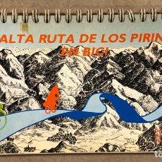 Coleccionismo deportivo: LA ALTA RUTA DE LOS PIRINEOS EN BICI. GEORGES VÉRON, DANIELLE MAZE Y PIERRE ROQUES. SUA EDIZIOAK. Lote 285443938