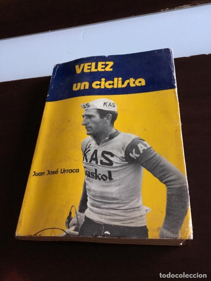 VELEZ UN CICLISTA JUAN JOSE URRACA 1971 PROLOGO DE DON MANUEL SERDAN (Coleccionismo Deportivo - Libros de Ciclismo)
