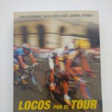 Coleccionismo deportivo: LOCOS POR EL TOUR/GLORIAS MISERIAS Y ANDANZAS/BAHAMONTES-PERICO-INDURAIN-EL TARANGU.. Lote 287319298