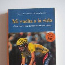 Coleccionismo deportivo: MI VUELTA A LA VIDA. COMO GANÉ EL TOUR... LANCE ARMSTRONG CON SALLY JENKINS. RBA 2005. Lote 288506368