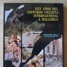 Coleccionismo deportivo: XXV AÑOS DEL CINTURON CICLISTA INTERNACIONAL A MALLORCA (COMAS Y FLAQUER) - 1990 CLUB CICLISTA PALMA. Lote 288702993
