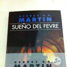 Libros: SUEÑO DEL FEVRE (RUSTICA) (3ª EDICION) - GEORGE R. R. MARTIN - GIGAMESH. Lote 34992018