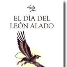 Libros: FILOSOFÍA. ESPIRITUAL. PENSAMIENTO. EL DÍA DEL LEÓN ALADO - SILO (MARIO LUIS RODRÍGUEZ COBOS). Lote 41328077