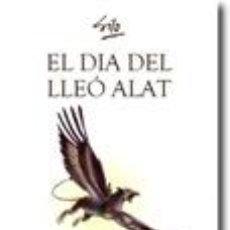 Libros: FILOSOFIA. ESPIRITUAL. PENSAMENT. EL DIA DEL LLEÓ ALAT - SILO (MARIO LUIS RODRÍGUEZ COBOS). Lote 41491848