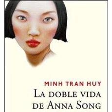 Libros: NARRATIVA. CIENCA FICCIÓN. LA DOBLE VIDA DE ANNA SONG - MINH TRAN HUY. Lote 42146023