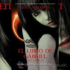 Libros: NARRATIVA. FANTASÍA. SAGA VANIR IV. EL LIBRO DE GABRIEL - LENA VALENTI. Lote 42212827