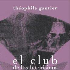 Libros: NARRATIVA. FANTASÍA. EL CLUB DE LOS HACHISINOS/EL PIE DE LA MOMIA - THÉOPHILE GAUTIER. Lote 43850200