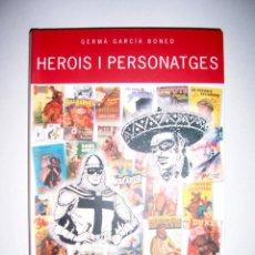 Libros: HEROIS I PERSONATGES DE GERMA GARCIA BONED, EDICIONS CORT 2005. Lote 47955048